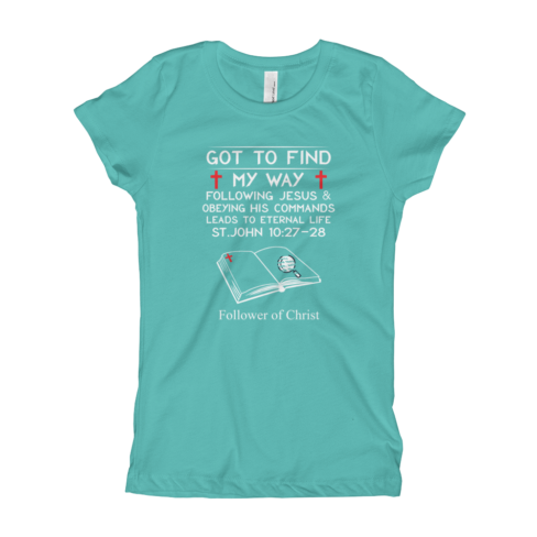 Tahiti blue The Next Level 3710 Girl's T-Shirt | Got To Find My Way